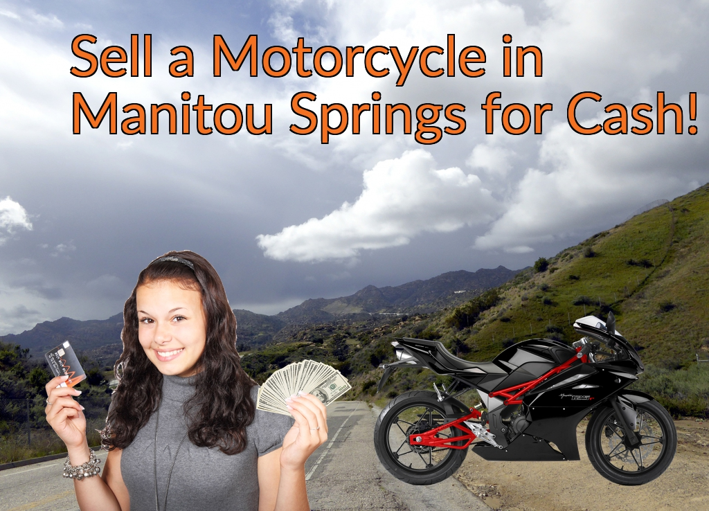 Sell a Motorcycle or Moped in Manitou Springs for Cash Fast!