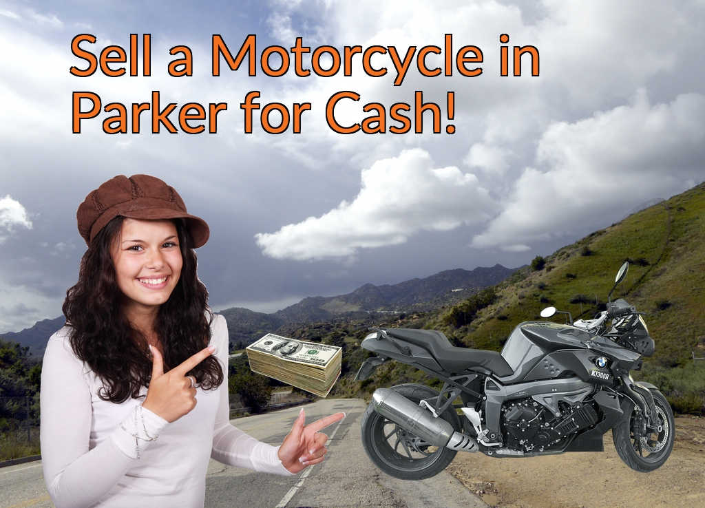 Sell a Motorcycle or Moped in Parker for Cash Fast!