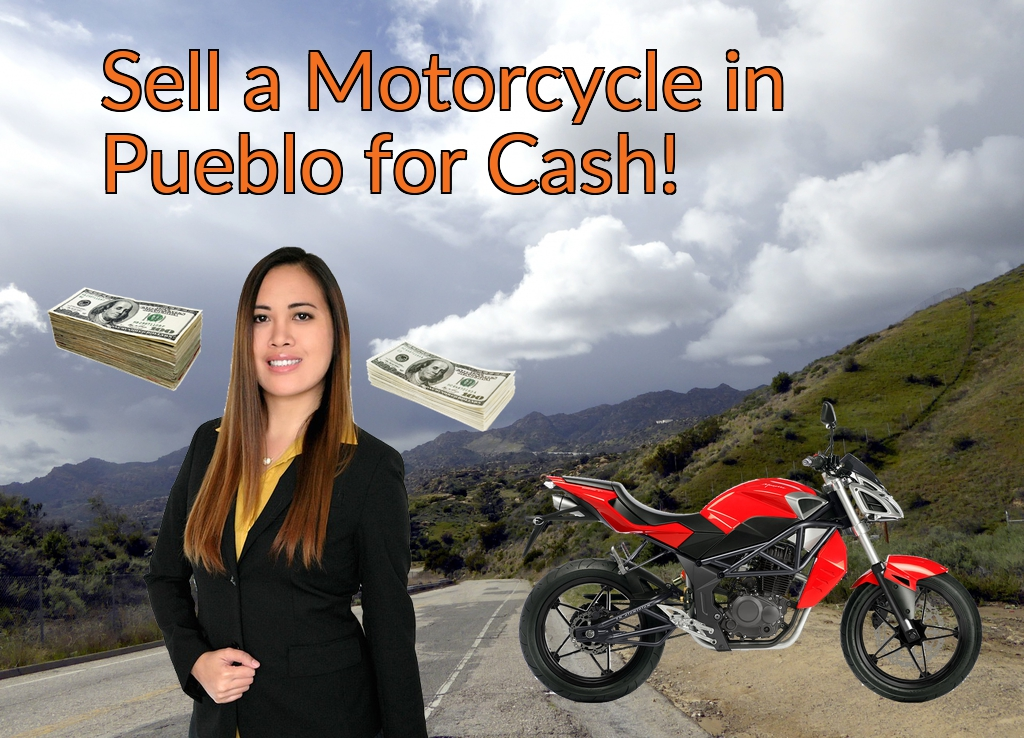 Sell a Motorcycle or Moped in Pueblo for Cash Fast!