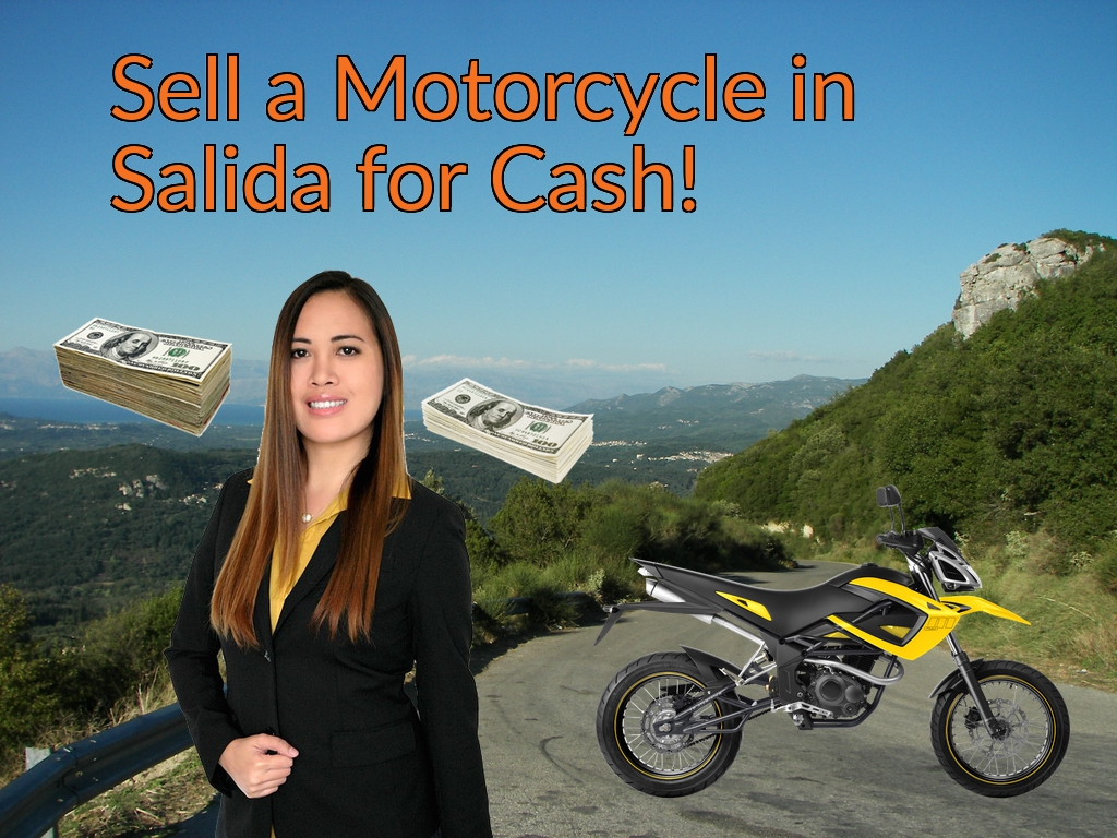 Sell a Motorcycle or Moped in Salida for Cash Fast!