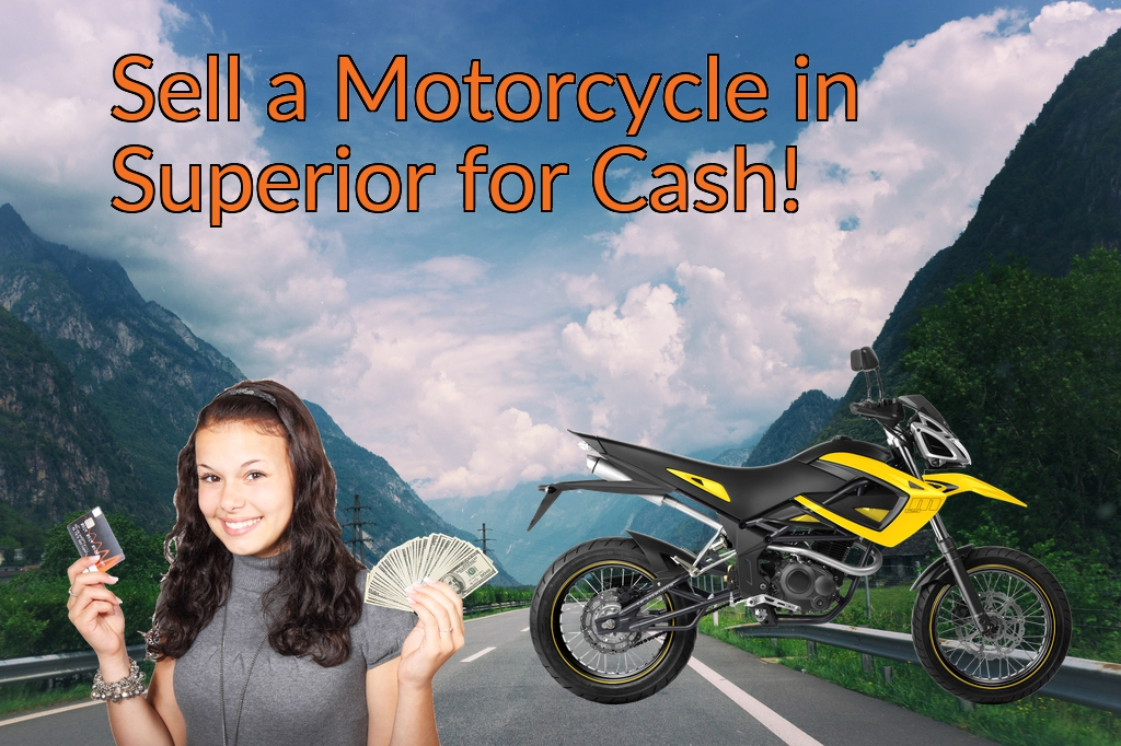 Sell a Motorcycle or Moped in Superior for Cash Fast!