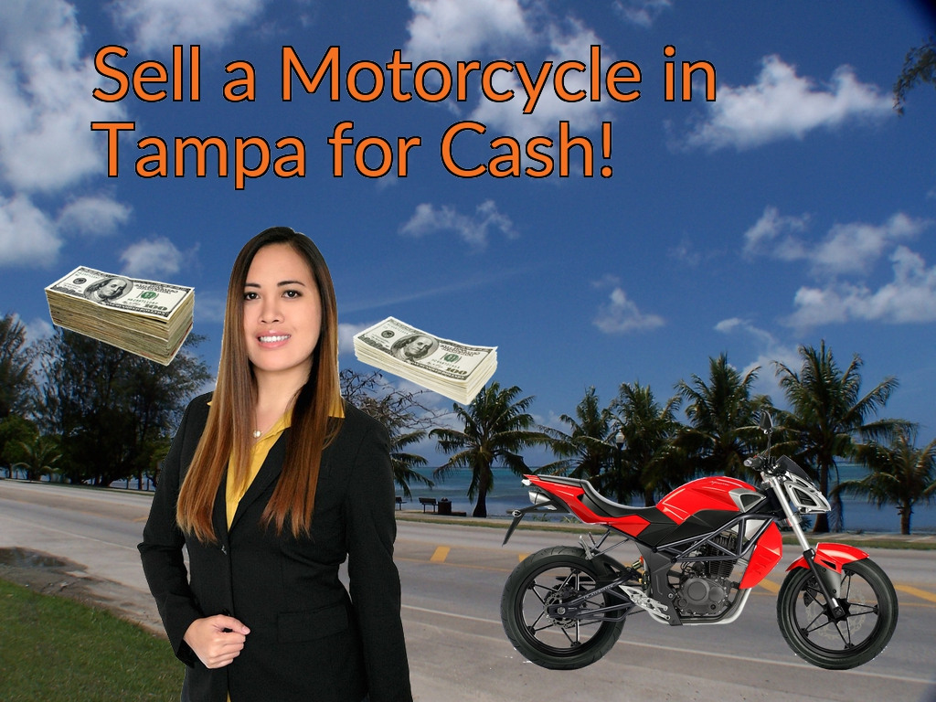 Sell a Motorcycle or Moped in Tampa for Cash Fast!
