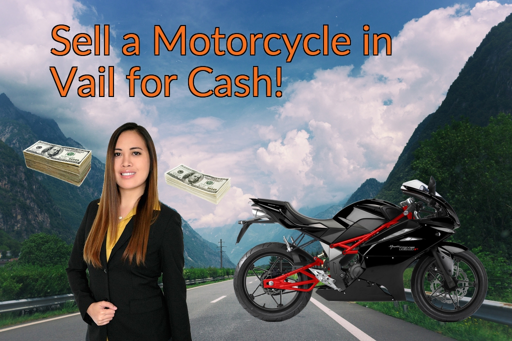 Sell a Motorcycle or Moped in Vail for Cash Fast!