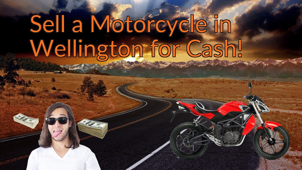 Sell a Motorcycle or Moped in Wellington for Cash Fast!