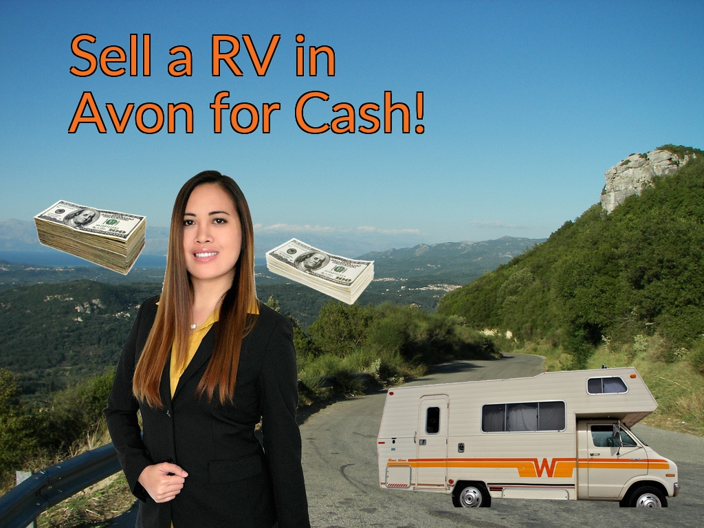 Sell a RV, Camper, Trailer, Pop-up, Teardrop, Motor Home, 5th Wheel, or Truck Topper in Avon for Cash Fast!