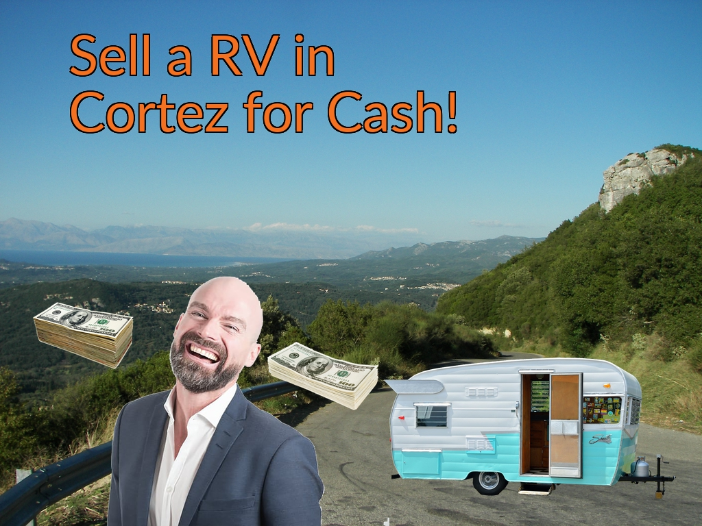 Sell a RV, Camper, Trailer, Pop-up, Teardrop, Motor Home, 5th Wheel, or Truck Topper in Cortez for Cash Fast!