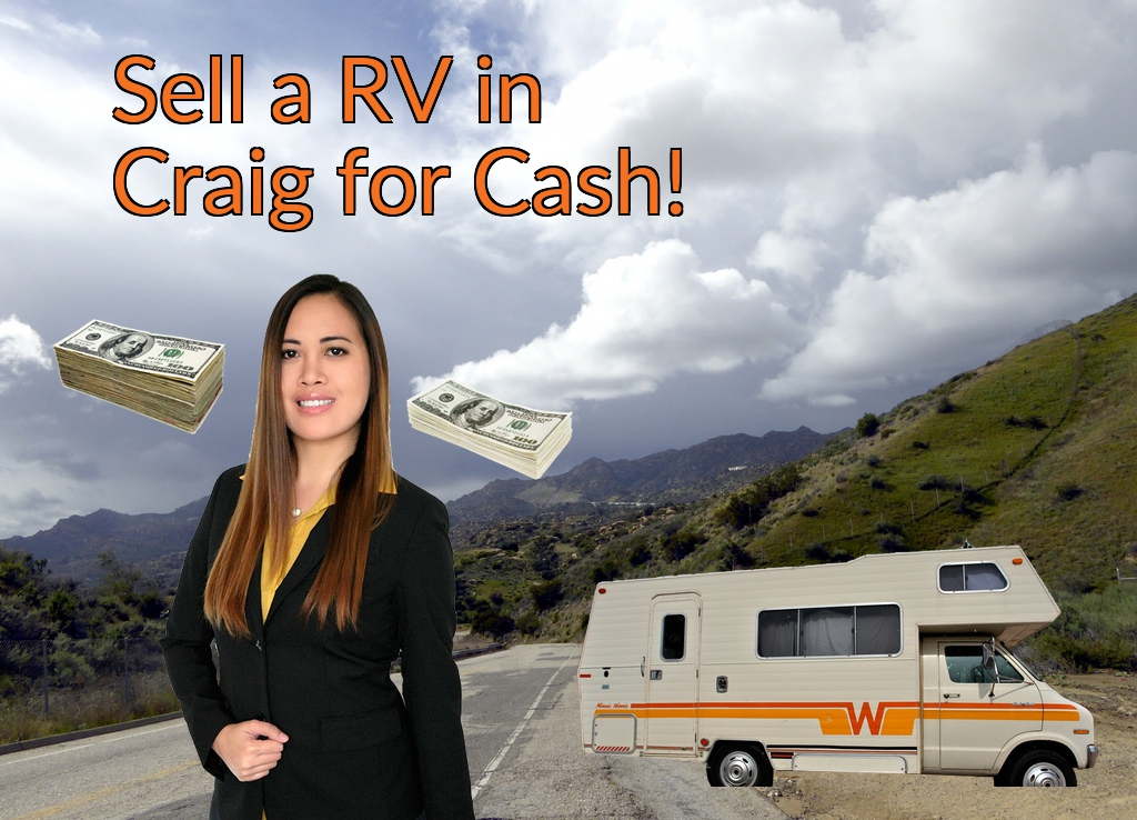 Sell a RV, Camper, Trailer, Pop-up, Teardrop, Motor Home, 5th Wheel, or Truck Topper in Craig for Cash Fast!