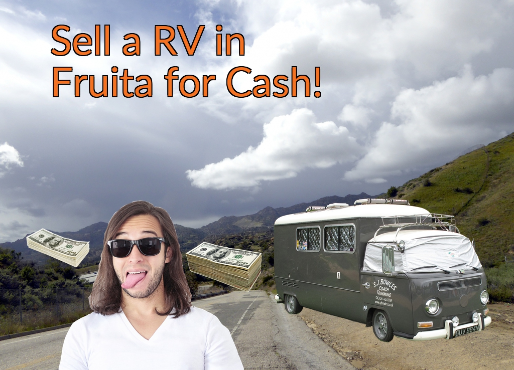 Sell a RV, Camper, Trailer, Pop-up, Teardrop, Motor Home, 5th Wheel, or Truck Topper in Fruita for Cash Fast!