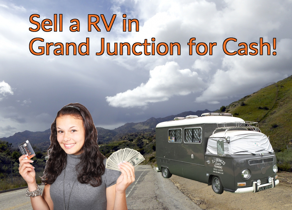 Sell a RV, Camper, Trailer, Pop-up, Teardrop, Motor Home, 5th Wheel, or Truck Topper in Grand Junction for Cash Fast!