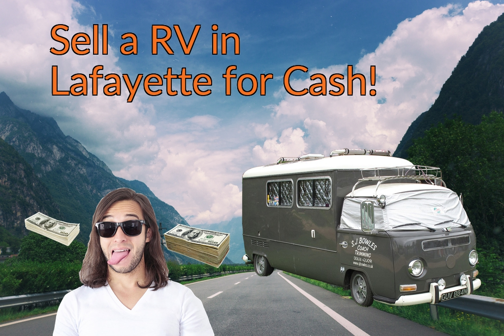 Sell a RV, Camper, Trailer, Pop-up, Teardrop, Motor Home, 5th Wheel, or Truck Topper in Lafayette for Cash Fast!