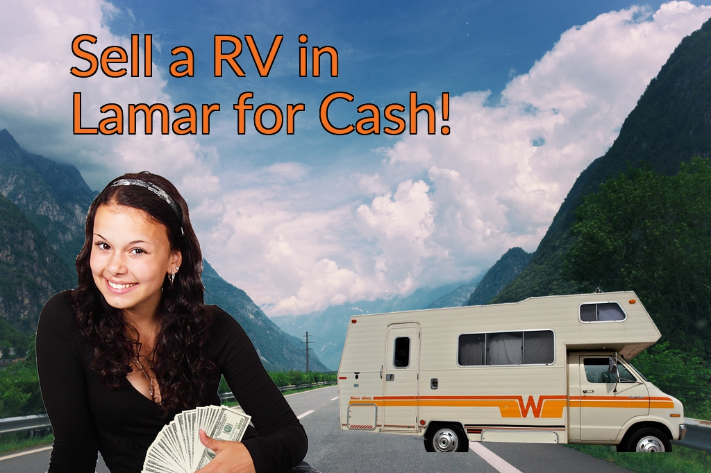 Sell a RV, Camper, Trailer, Pop-up, Teardrop, Motor Home, 5th Wheel, or Truck Topper in Lamar for Cash Fast!