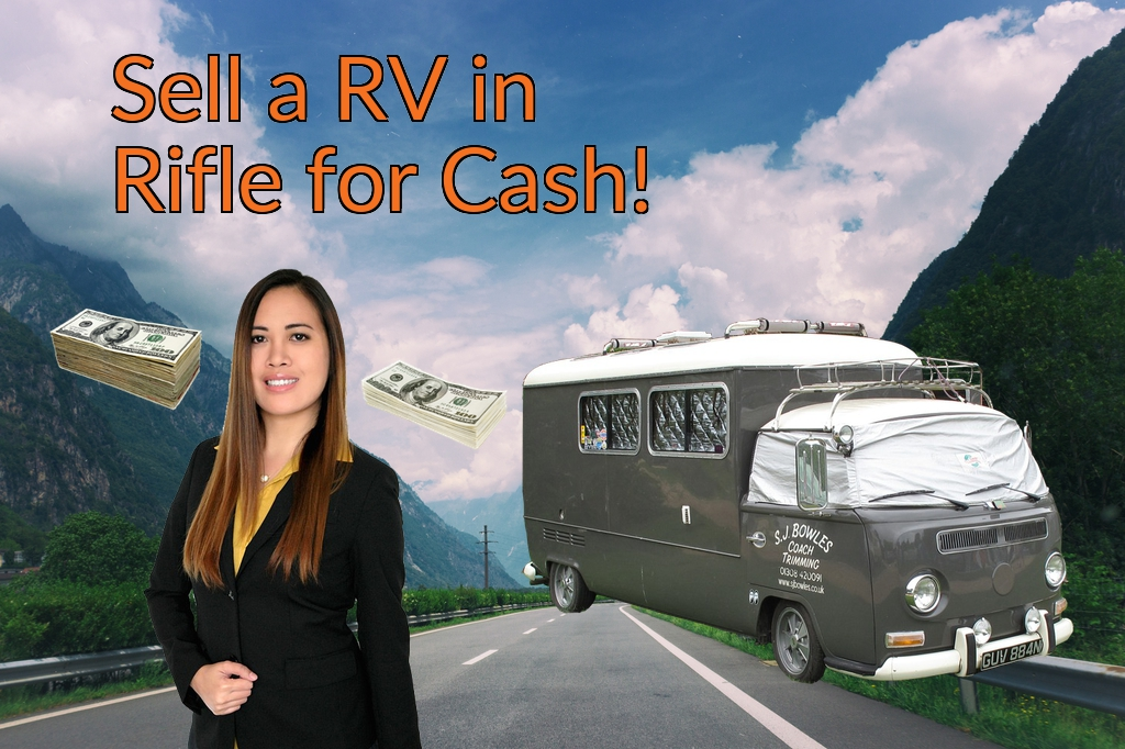 Sell a RV, Camper, Trailer, Pop-up, Teardrop, Motor Home, 5th Wheel, or Truck Topper in Rifle for Cash Fast!