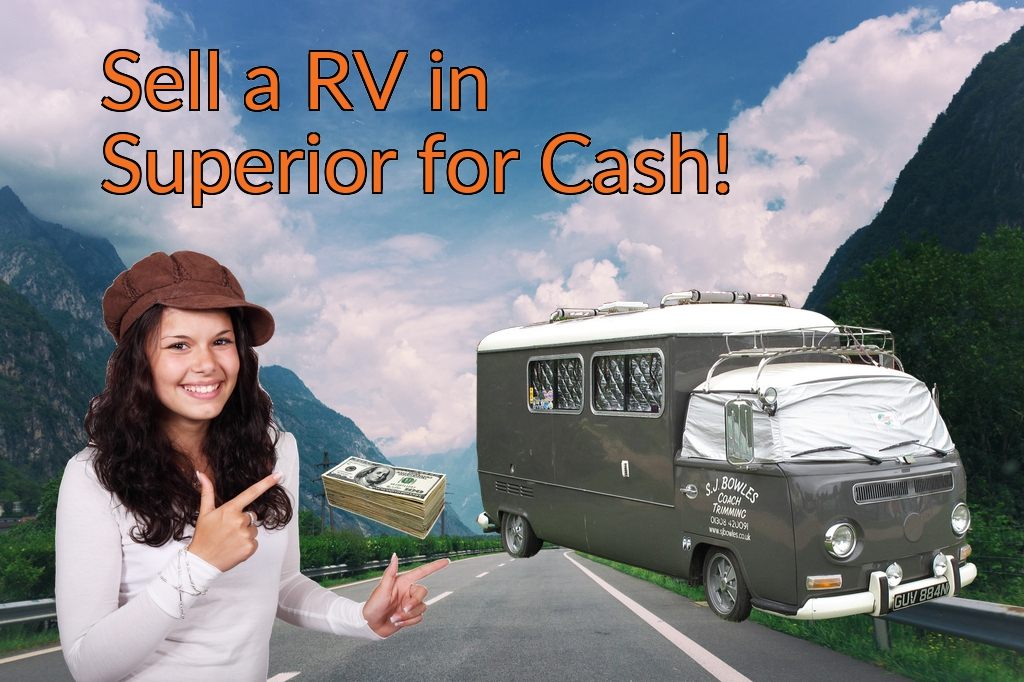 Sell a RV, Camper, Trailer, Pop-up, Teardrop, Motor Home, 5th Wheel, or Truck Topper in Superior for Cash Fast!