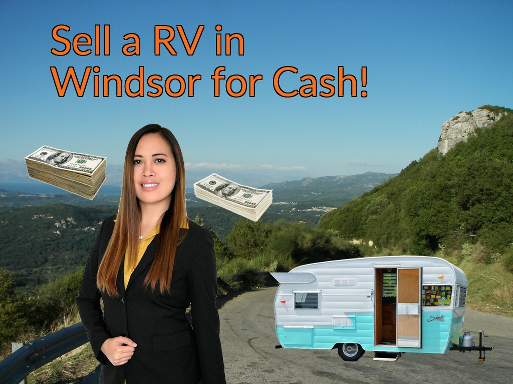 Sell a RV, Camper, Trailer, Pop-up, Teardrop, Motor Home, 5th Wheel, or Truck Topper in Windsor for Cash Fast!