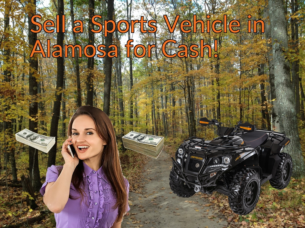 Sell a ATV, Dirt Bike, UTV, Snowmobile, Golf Cart, or CCV in Alamosa for Cash Fast!