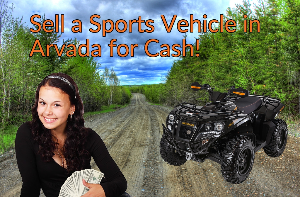 Sell a ATV, Dirt Bike, UTV, Snowmobile, Golf Cart, or CCV in Arvada for Cash Fast!