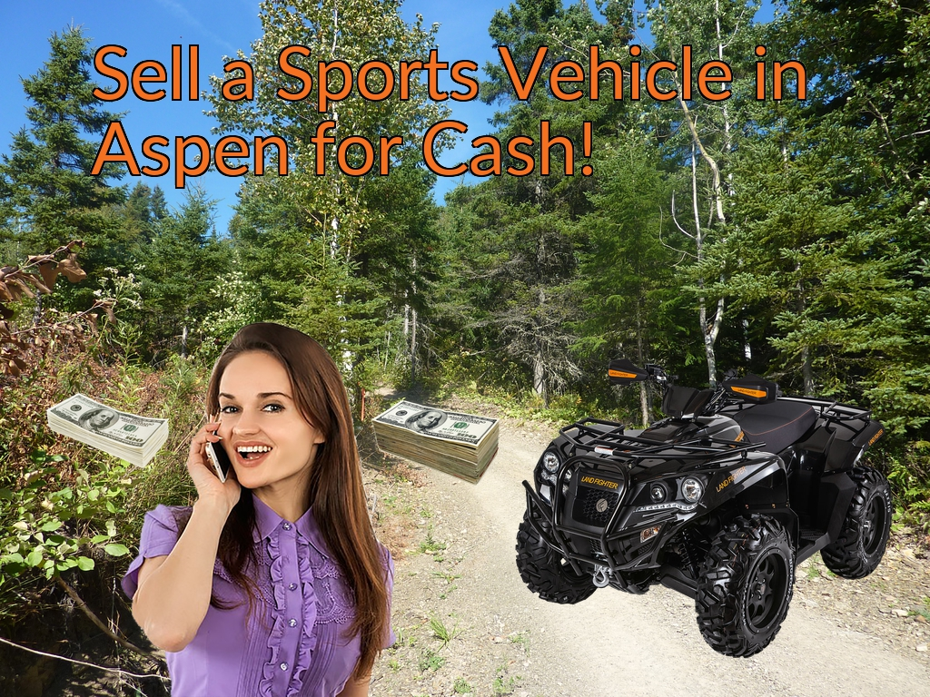 Sell a ATV, Dirt Bike, UTV, Snowmobile, Golf Cart, or CCV in Aspen for Cash Fast!