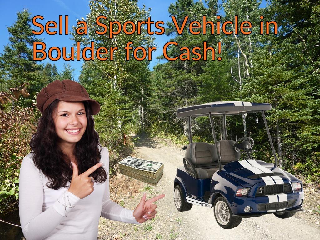 Sell a ATV, Dirt Bike, UTV, Snowmobile, Golf Cart, or CCV in Boulder for Cash Fast!