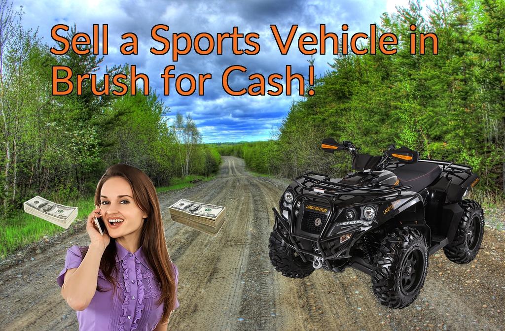 Sell a ATV, Dirt Bike, UTV, Snowmobile, Golf Cart, or CCV in Brush for Cash Fast!