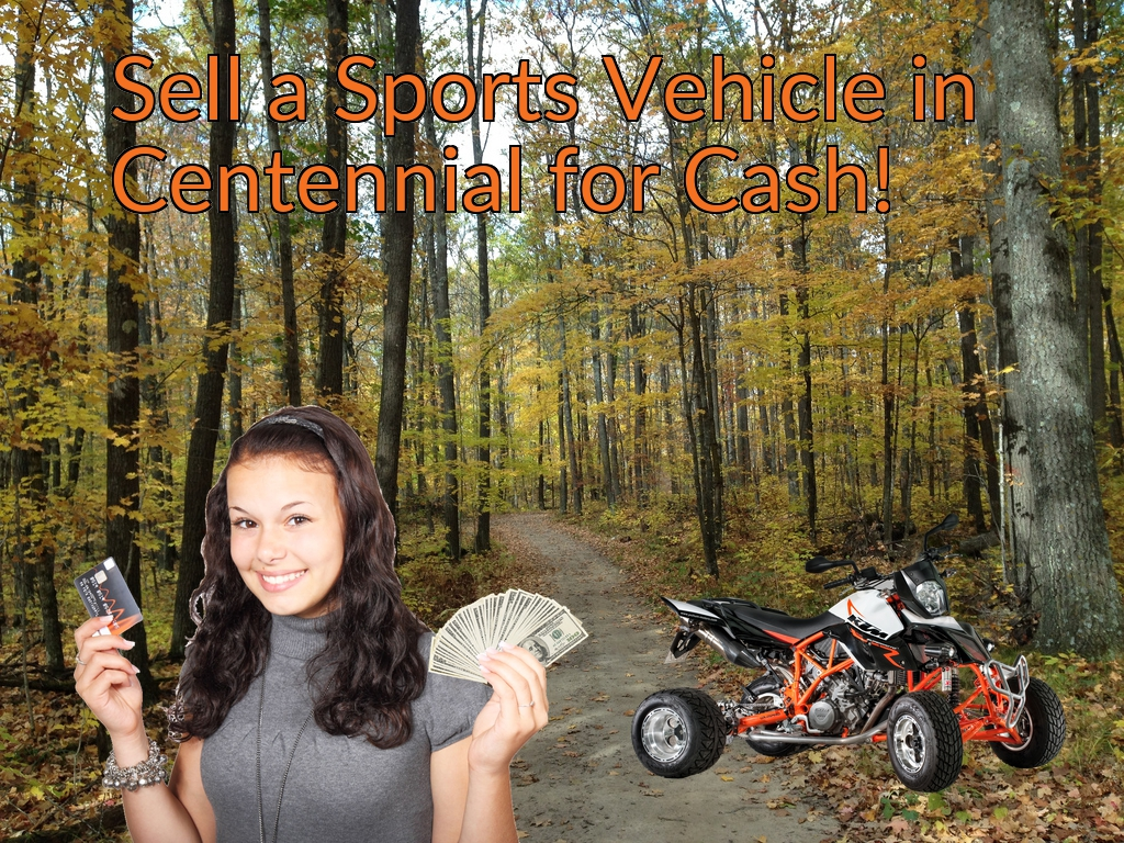 Sell a ATV, Dirt Bike, UTV, Snowmobile, Golf Cart, or CCV in Centennial for Cash Fast!