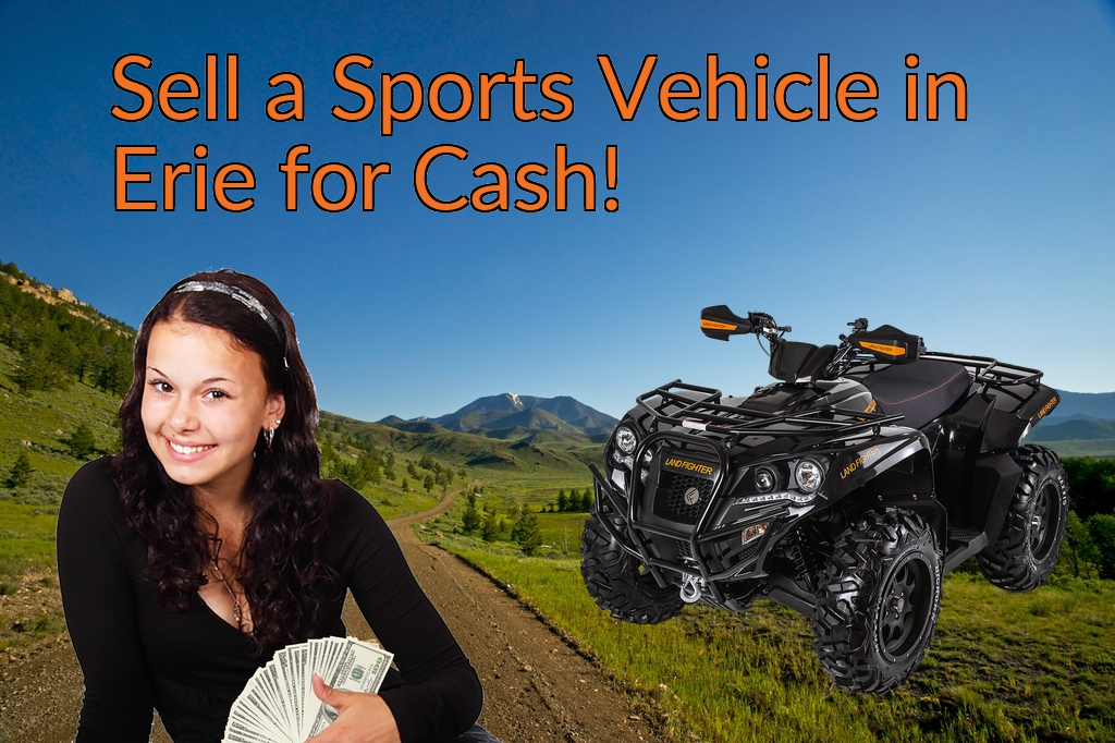Sell a ATV, Dirt Bike, UTV, Snowmobile, Golf Cart, or CCV in Erie for Cash Fast!