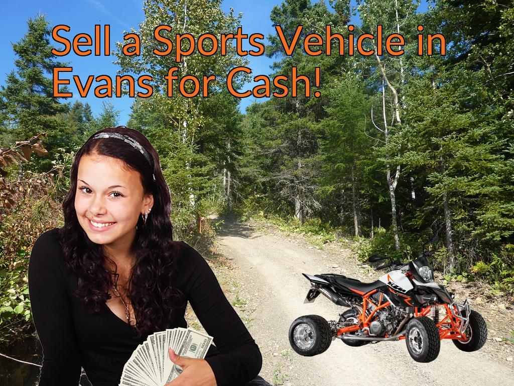 Sell a ATV, Dirt Bike, UTV, Snowmobile, Golf Cart, or CCV in Evans for Cash Fast!