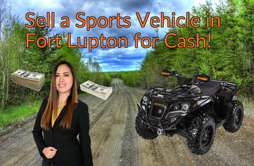 Sell a ATV, Dirt Bike, UTV, Snowmobile, Golf Cart, or CCV in Fort Lupton for Cash Fast!