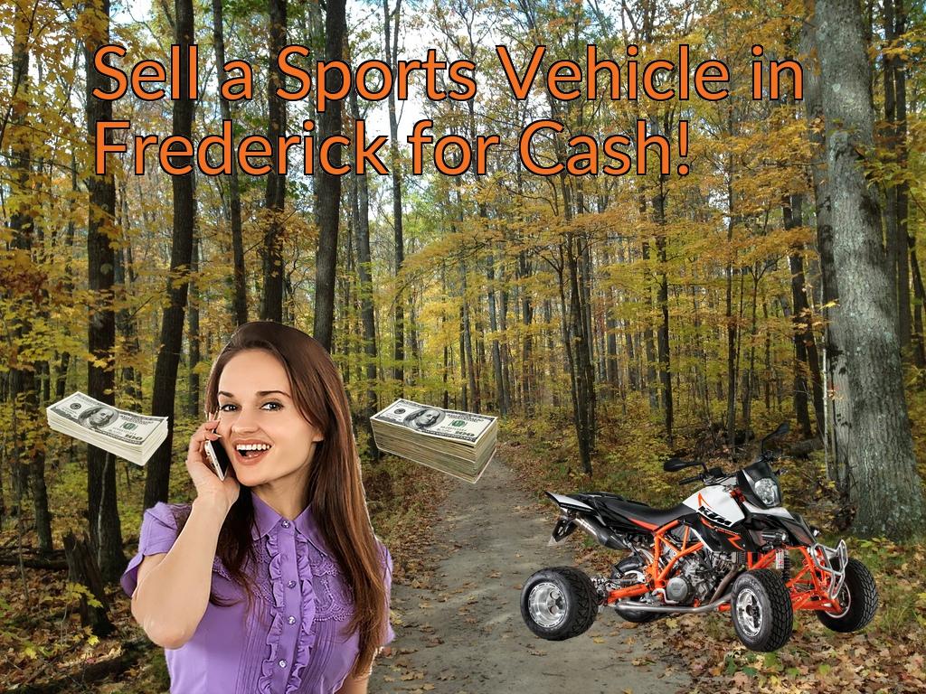 Sell a ATV, Dirt Bike, UTV, Snowmobile, Golf Cart, or CCV in Frederick for Cash Fast!