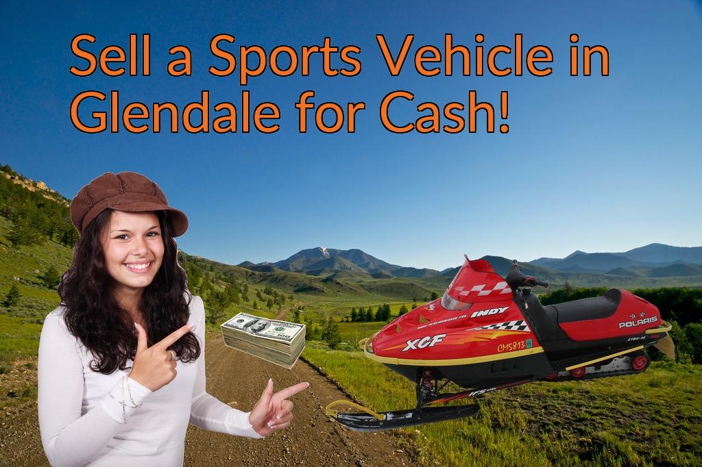 Sell a ATV, Dirt Bike, UTV, Snowmobile, Golf Cart, or CCV in Glendale for Cash Fast!