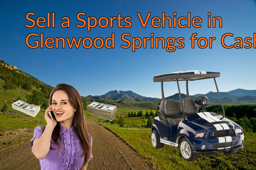 Sell a ATV, Dirt Bike, UTV, Snowmobile, Golf Cart, or CCV in Glenwood Springs for Cash Fast!