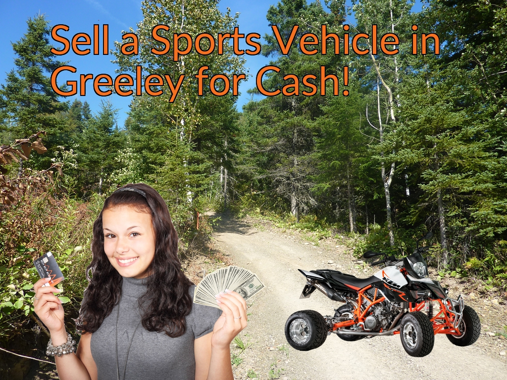 Sell a ATV, Dirt Bike, UTV, Snowmobile, Golf Cart, or CCV in Greeley for Cash Fast!