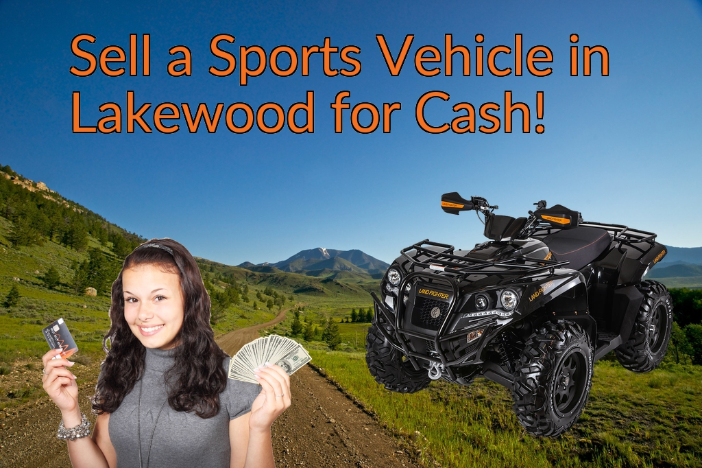 Sell a ATV, Dirt Bike, UTV, Snowmobile, Golf Cart, or CCV in Lakewood for Cash Fast!