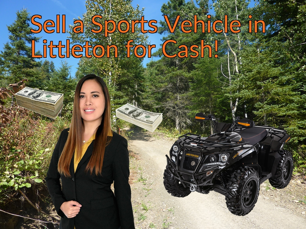 Sell a ATV, Dirt Bike, UTV, Snowmobile, Golf Cart, or CCV in Littleton for Cash Fast!