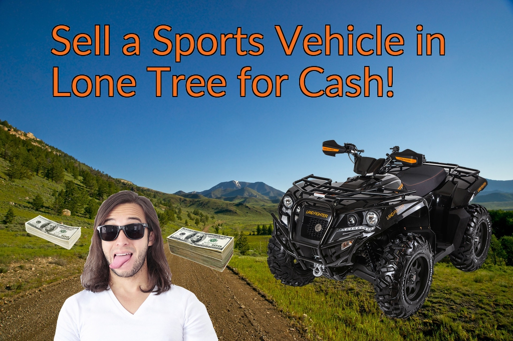 Sell a ATV, Dirt Bike, UTV, Snowmobile, Golf Cart, or CCV in Lone Tree for Cash Fast!