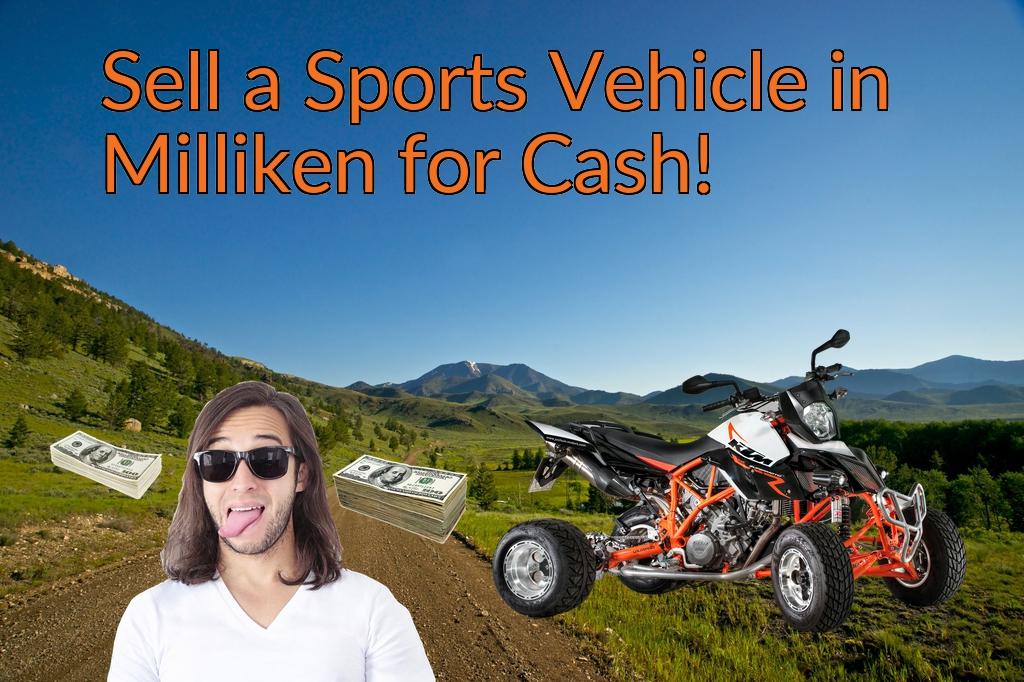 Sell a ATV, Dirt Bike, UTV, Snowmobile, Golf Cart, or CCV in Milliken for Cash Fast!