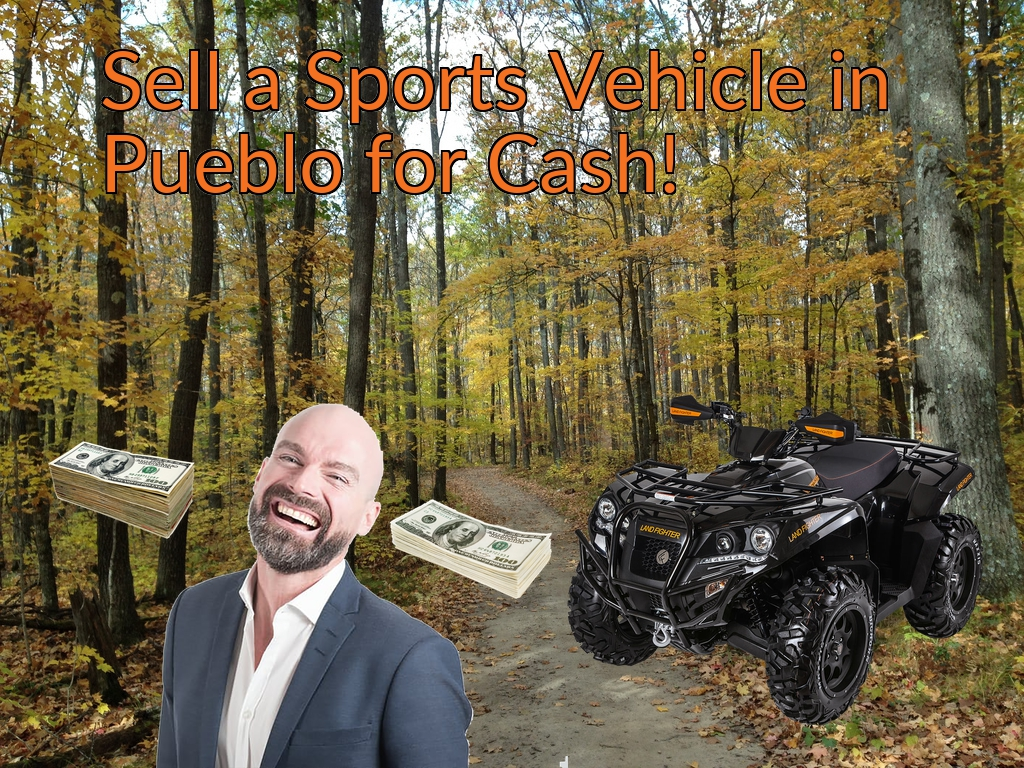 Sell a ATV, Dirt Bike, UTV, Snowmobile, Golf Cart, or CCV in Pueblo for Cash Fast!