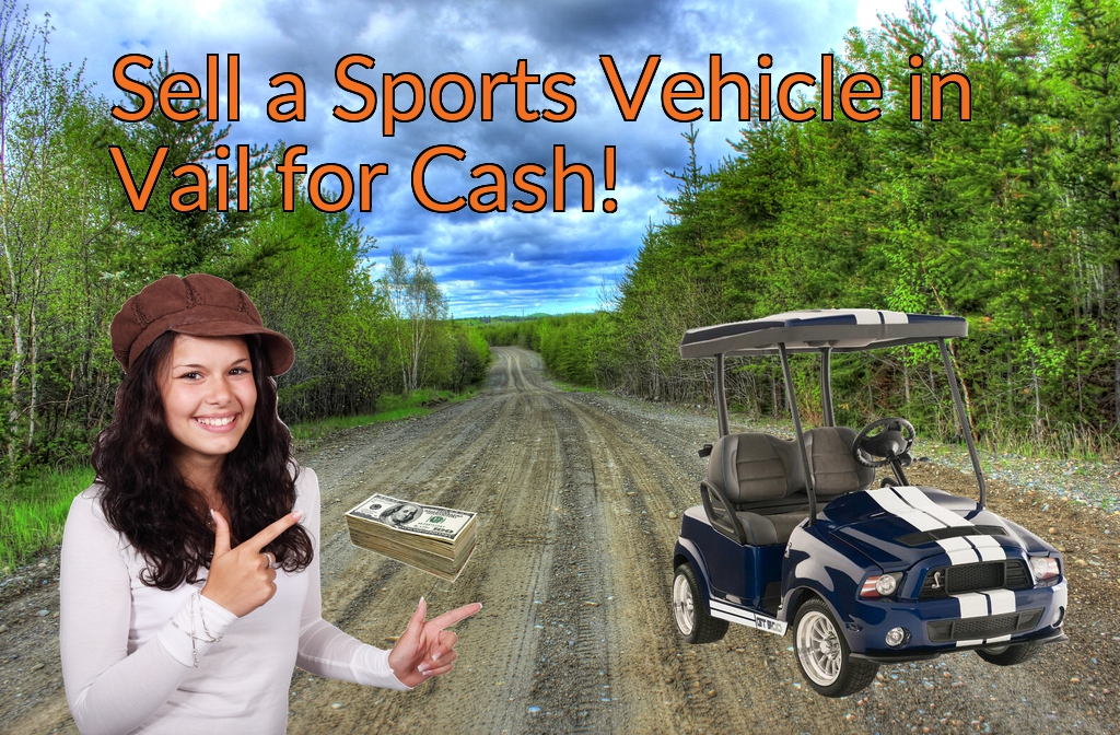 Sell a ATV, Dirt Bike, UTV, Snowmobile, Golf Cart, or CCV in Vail for Cash Fast!