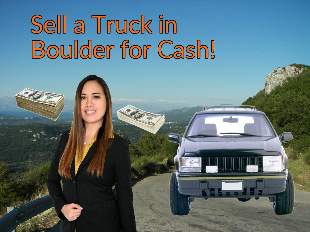 Sell a Truck, SUV, or Van in Boulder for Cash Fast!