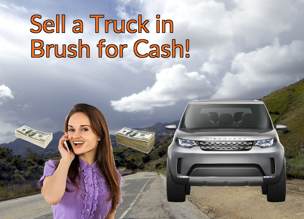 Sell a Truck, SUV, or Van in Brush for Cash Fast!