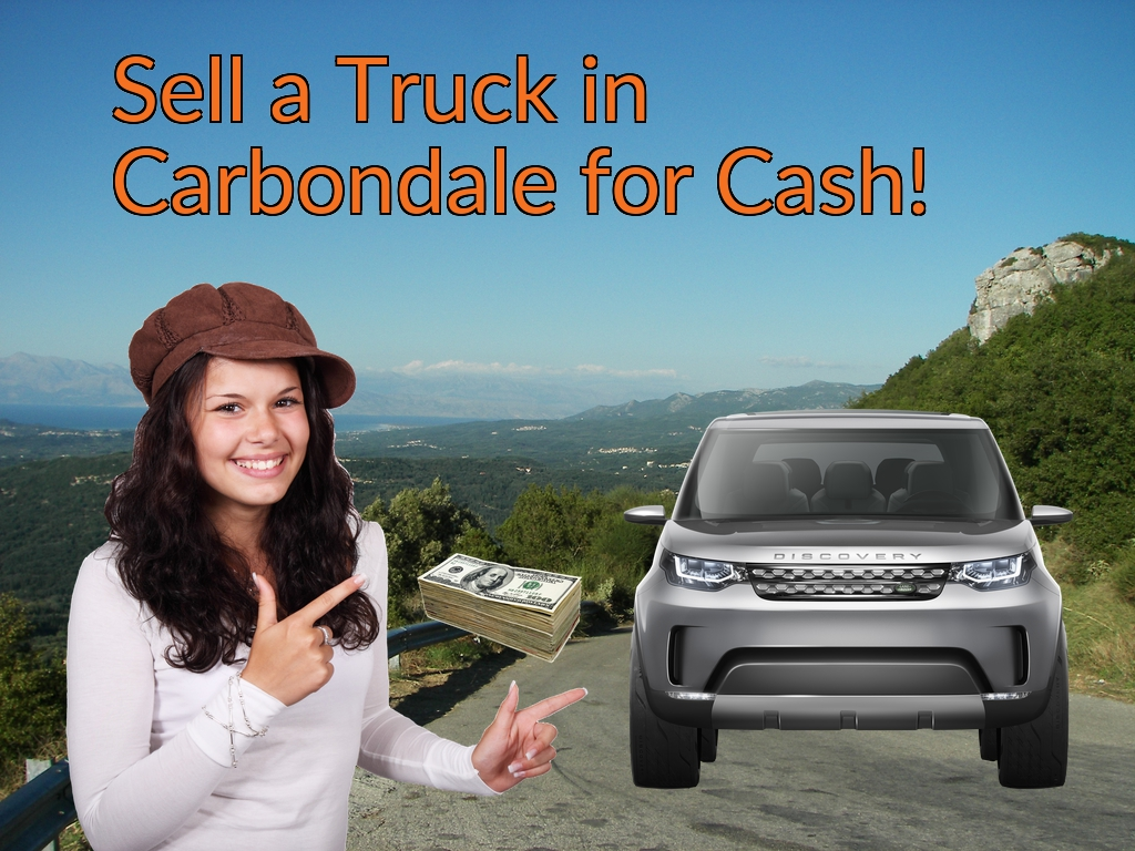 Sell a Truck, SUV, or Van in Carbondale for Cash Fast!