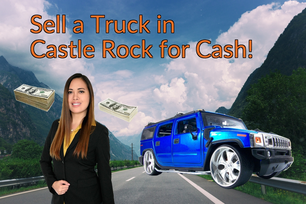 Sell a Truck, SUV, or Van in Castle Rock for Cash Fast!