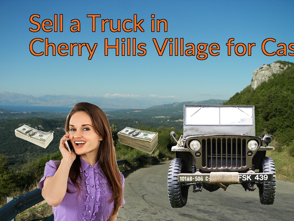 Sell a Truck, SUV, or Van in Cherry Hills Village for Cash Fast!