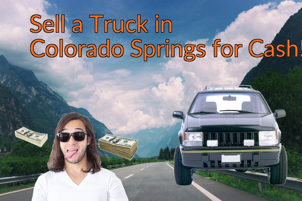 Sell a Truck, SUV, or Van in Colorado Springs for Cash Fast!