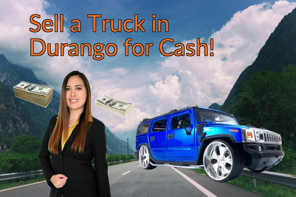 Sell a Truck, SUV, or Van in Durango for Cash Fast!