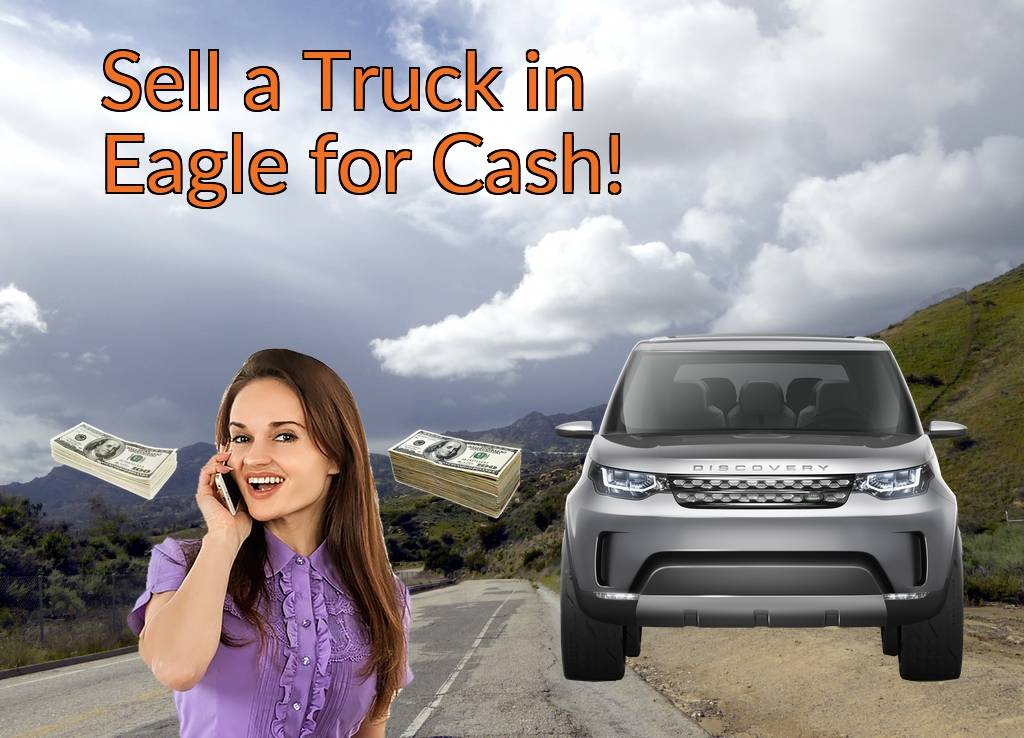 Sell a Truck, SUV, or Van in Eagle for Cash Fast!