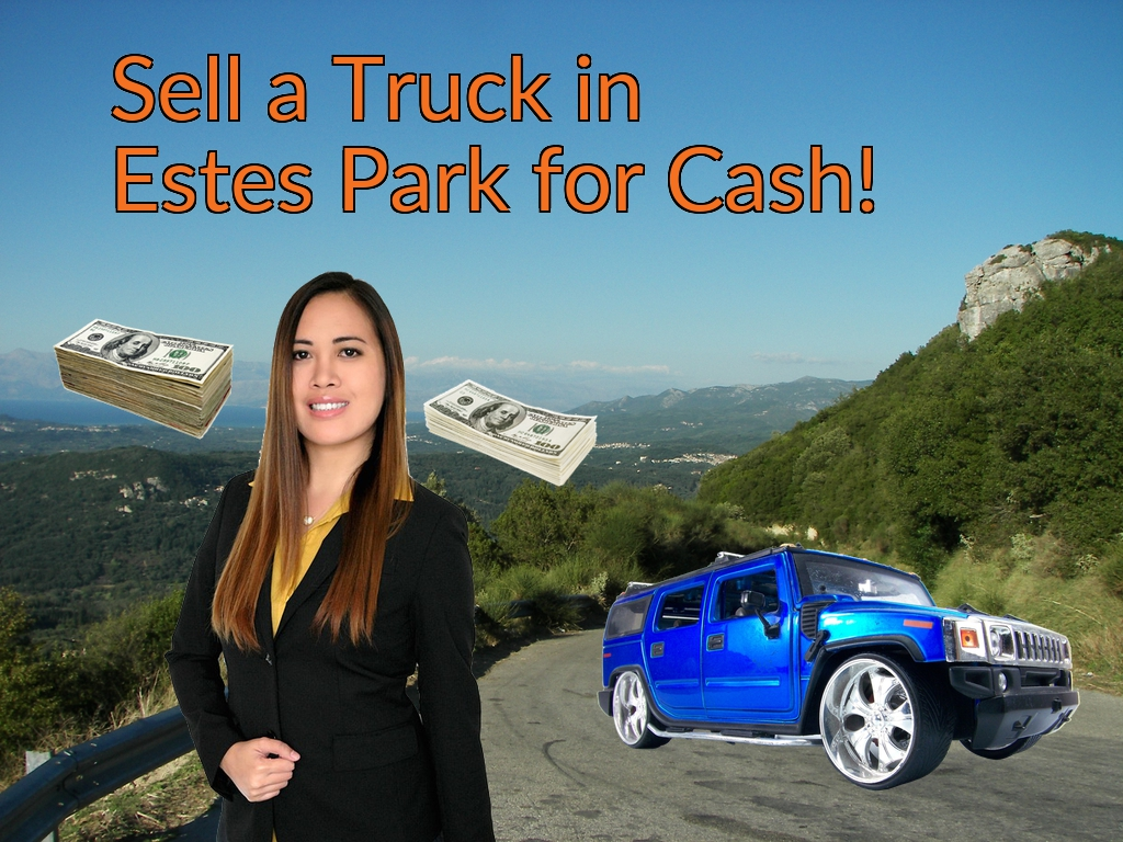 Sell a Truck, SUV, or Van in Estes Park for Cash Fast!