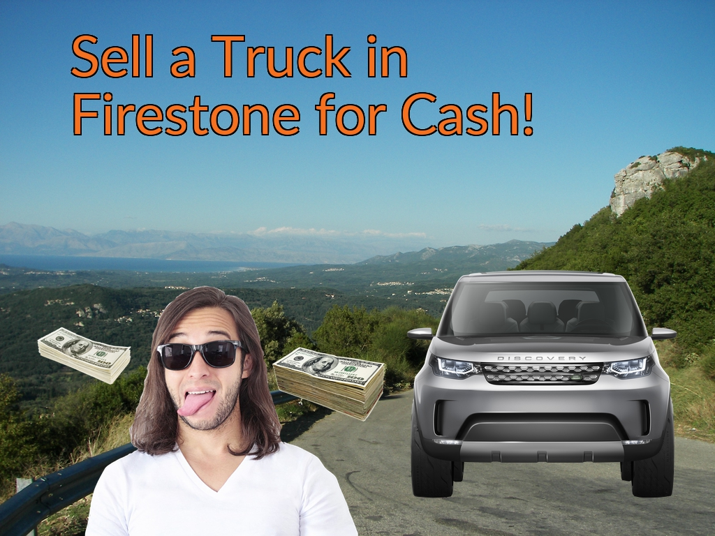 Sell a Truck, SUV, or Van in Firestone for Cash Fast!