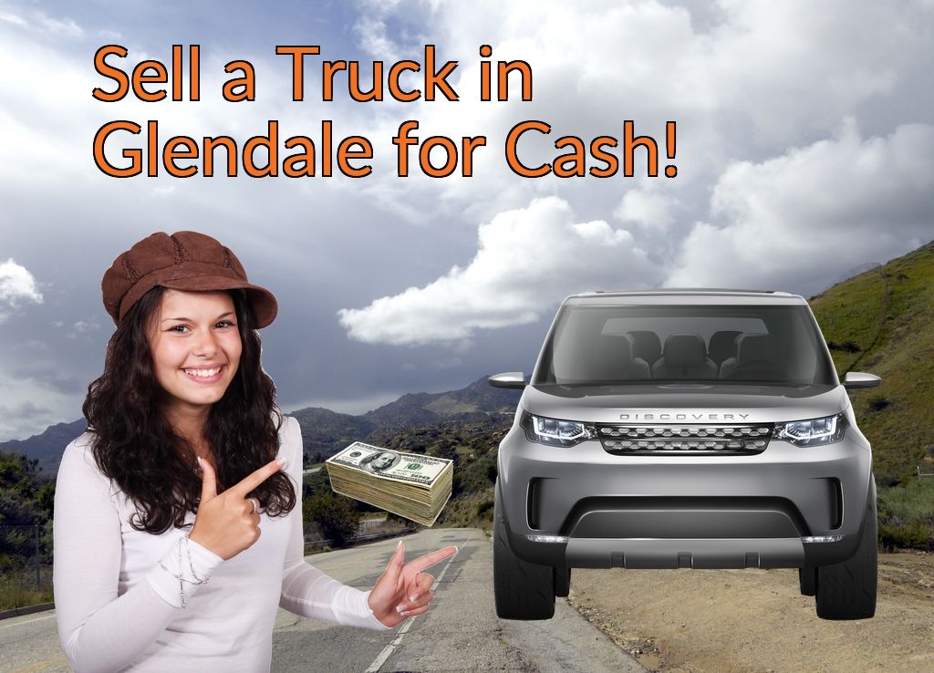 Sell a Truck, SUV, or Van in Glendale for Cash Fast!