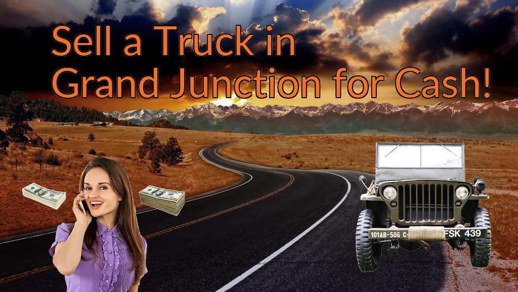 Sell a Truck, SUV, or Van in Grand Junction for Cash Fast!