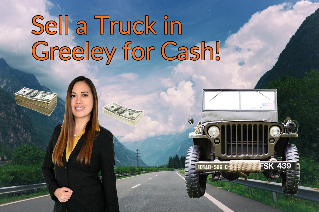Sell a Truck, SUV, or Van in Greeley for Cash Fast!